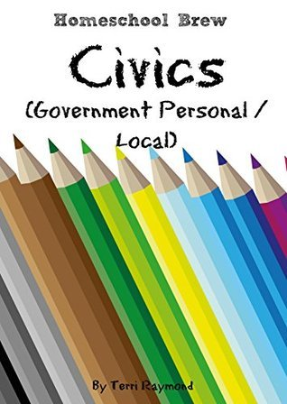 Civics (Government Personal / Local): Kindergarten Grade Social Science Lesson, Activities, Discussion Questions and Quizzes  by  Terri Raymond
