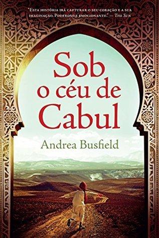 Sob o céu de Cabul  by  Andrea Busfield