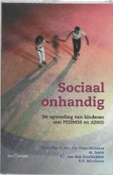 Sociaal onhandig: de opvoeding van kinderen met PDD NOS en ADHD  by  L. van der Veen-Mulders