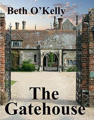 The Gatehouse  by  Beth OKelly