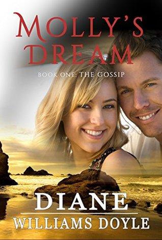 Mollys Dream: Book One: The Gossip Diane Williams Doyle