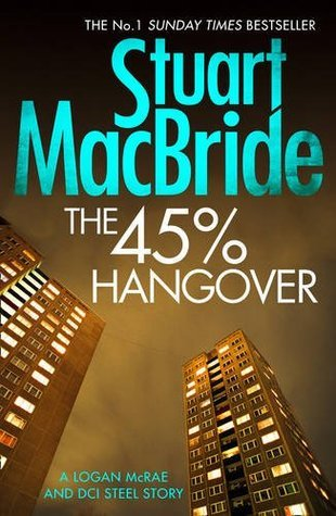 The 45% Hangover [A Logan and Steel novella]  by  Stuart MacBride