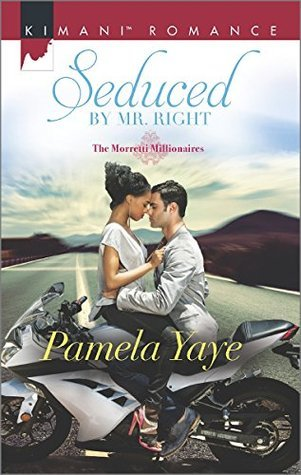 Seduced  by  Mr. Right (The Morretti Millionaires #4) by Pamela Yaye