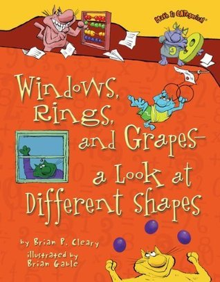 Windows, Rings, and Grapes - a Look at Different Shapes Brian P. Cleary