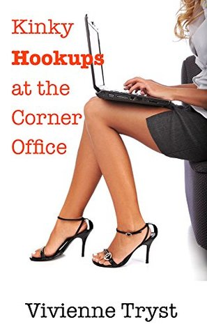 Kinky Hookups at the Corner Office: Seducing the Boss Vivienne Tryst