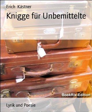 Knigge für Unbemittelte  by  Erich Kästner