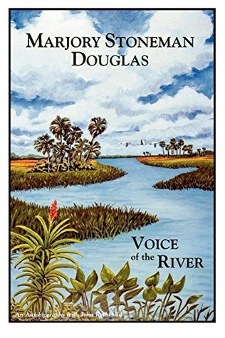 Voice of the River  by  Marjory Stoneman Douglas