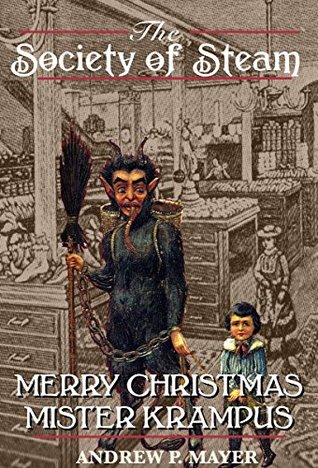 Merry Christmas Mister Krampus: A Holiday Short  by  Andrew P. Mayer