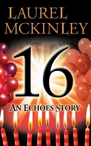 16: An Echoes Story  by  Laurel McKinley