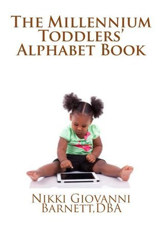 The Millennium Toddlers Alphabet Book Nikki Giovanni Barnett