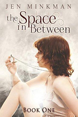 The Space In Between (Paranormal Romance #1) Jen Minkman