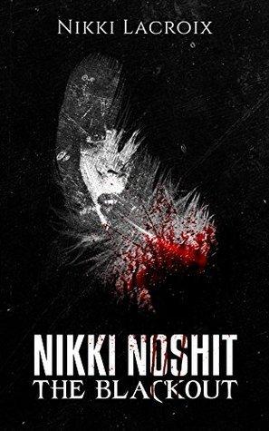 Nikki Noshit: The Blackout  by  Nikki Lacroix