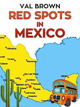 Red Spots in Mexico  by  Val Brown