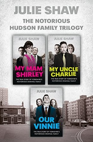 Trilogy Collection (Tales of the Notorious Hudson Family) Julie Shaw