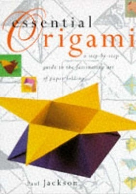Essential Origami: a step-by-step guide to the fascinating art of paper folding  by  Paul Jackson