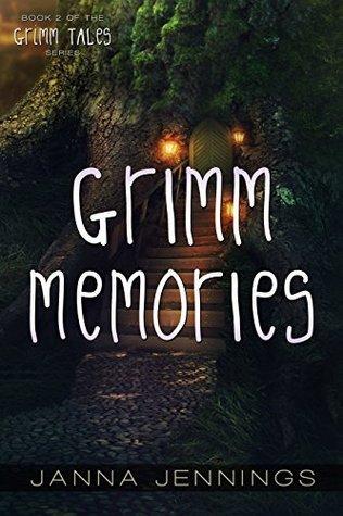 Grimm Memories (Grimm Tales Book 2) Janna Jennings