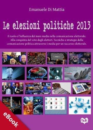 Le elezioni politiche 2013  by  Emanuele Di Mattia