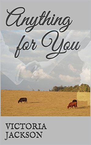 Anything for You (The Cowboys Book 1)  by  Victoria    Jackson