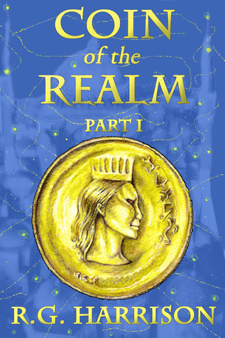Coin of the Realm: Part I  by  R.G. Harrison