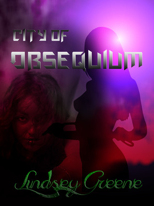 City of Obsequium  by  Lindsey Greene