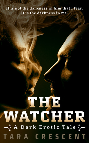 The Watcher  by  Tara Crescent