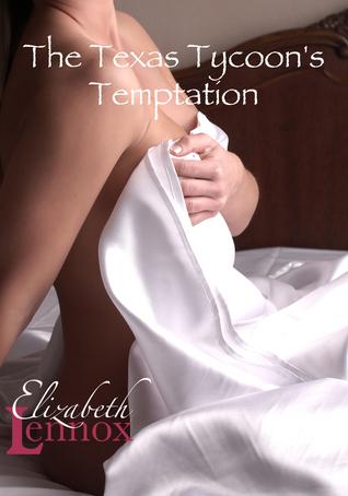 The Texas Tycoon's Temptation  by  Elizabeth Lennox