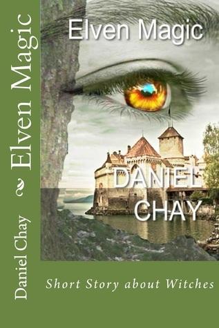 Elven Magic Book 1,2,3 Daniel Chay