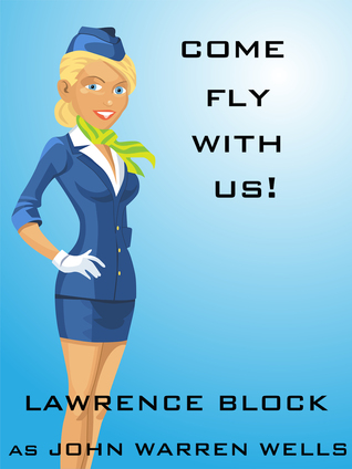Come Fly With Us! Lawrence Block