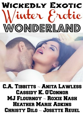 Wickedly Exotic Winter Erotic Wonderland M.J. Flournoy