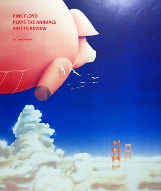 Pink Floyd Plays The Animals: 1977 In Review Dean Pedley