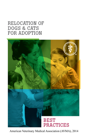 Relocation of Dogs and Cats for Adoption –Best Practices AVMA