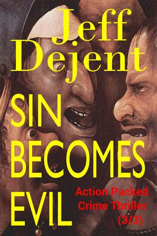 Sin Becomes Evil Vengeful Psychological Thriller (3/3) Jeff Dejent