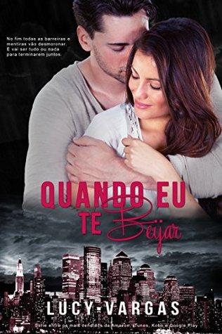 Quando Eu Te Beijar (Ward Livro 2)  by  Lucy Vargas