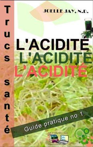Trucs Santé LAcidité: Guide pratique No 1  by  Joelle Jay