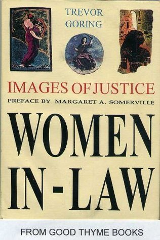 Images of Justice Volume 1: Women in-Law  by  Trevor Goring