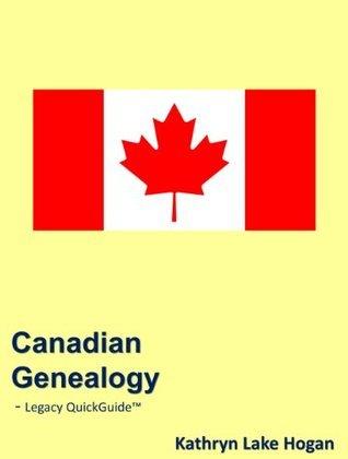 Canadian Genealogy  by  Kathryn Lake Hogan