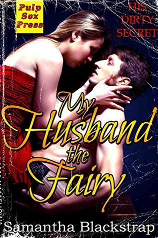 My Husband the Fairy  by  Samantha Blackstrap