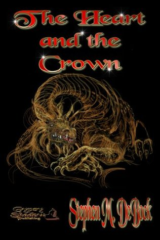 The Heart and the Crown Stephen M Debock
