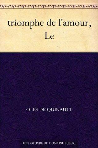 triomphe de lamour, Le Oles De Quinault