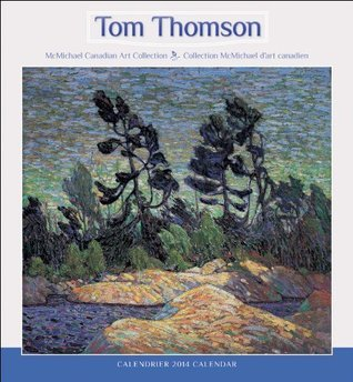 Tom Thomson 2014 Calendar  by  Mcmichael Canadian Art Colleciton