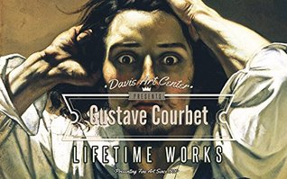 Gustave Courbet: Collectors Edition Art Gallery  by  Nancy Davis