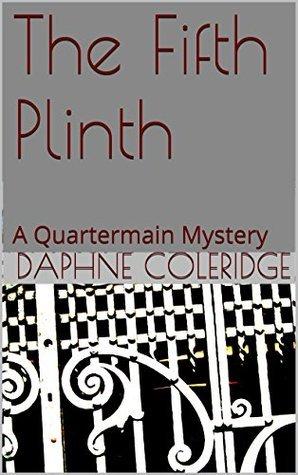 The Fifth Plinth: A Quartermain Mystery Daphne Coleridge