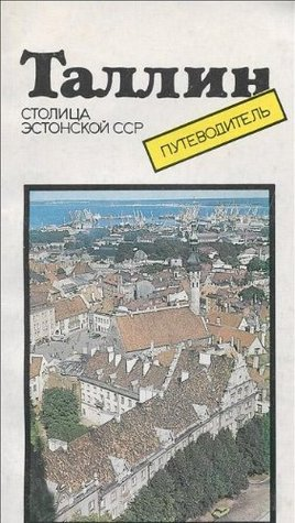Tallinn: The travellers guide  by  T. Tomberg