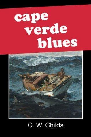 Cape Verde Blues  by  C.W. Childs