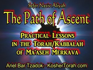 Sefer Netiv Aliyah, The Path of Ascent  by  Ariel Bar Tzadok