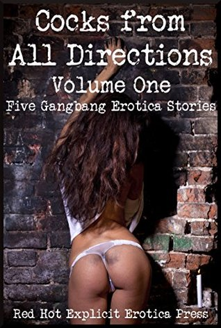 Cocks from All Directions Volume One: Five Gangbang Erotica Stories  by  Casey Strackner
