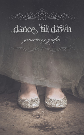 Dance Til Dawn  by  Genevieve J. Griffin