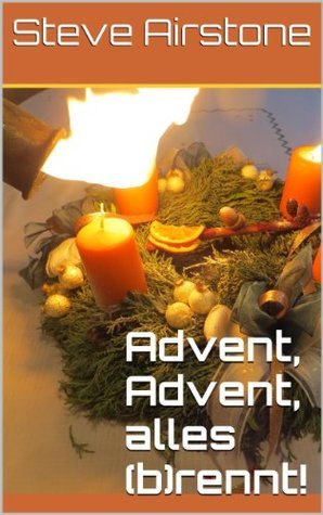 Advent, Advent, alles (b)rennt! Steve Airstone