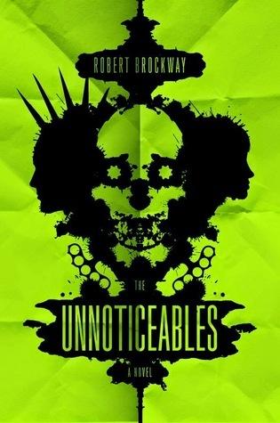 The Unnoticeables: A Novel  by  Robert Brockway