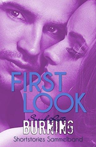 First Look - Burning Bonus Shortstories Sammelband  by  Sarah Reitz
